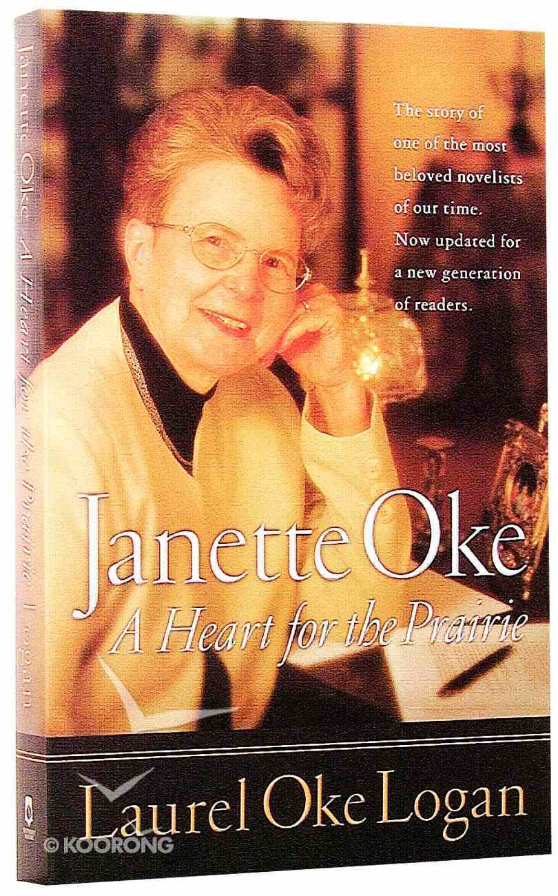 Janette Oke: A Heart For the Prairie Paperback
