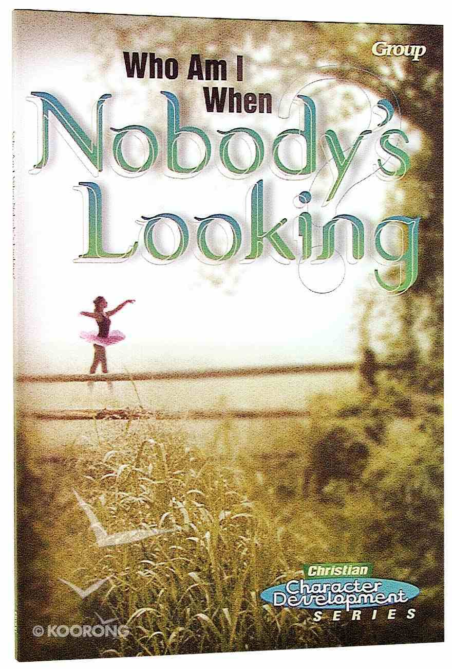 Ccds Who Am I When Nobody's Looking? (Christian Character Development Series) Paperback