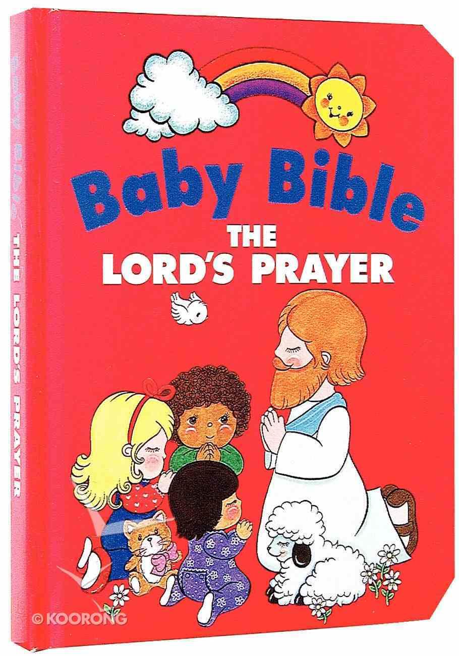 The Lord's Prayer (Baby Bible Series) Hardback