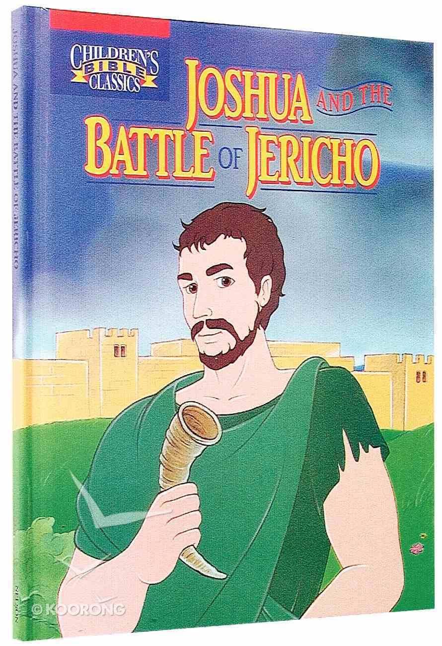 Joshua and the Battle of Jericho (Children's Bible Classics Series) Hardback