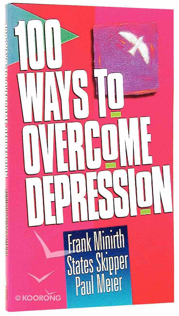 100 Ways to Overcome Depression Mass Market