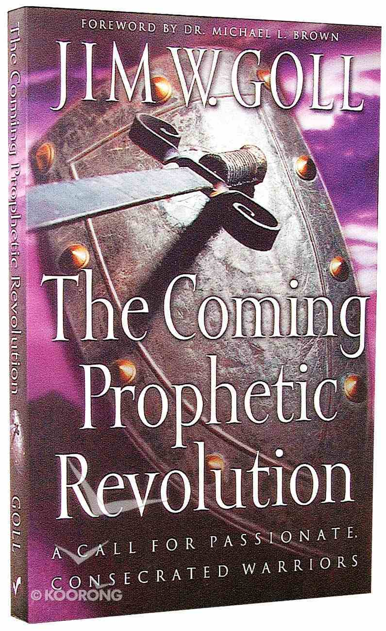 The Coming Prophetic Revolution Paperback