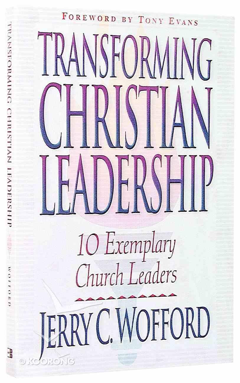Transforming Christian Leadership Paperback