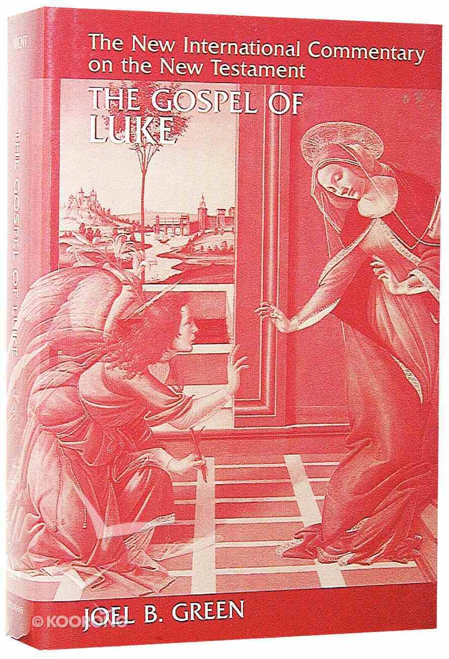 The Gospel of Luke (New International Commentary On The New Testament Series) Hardback