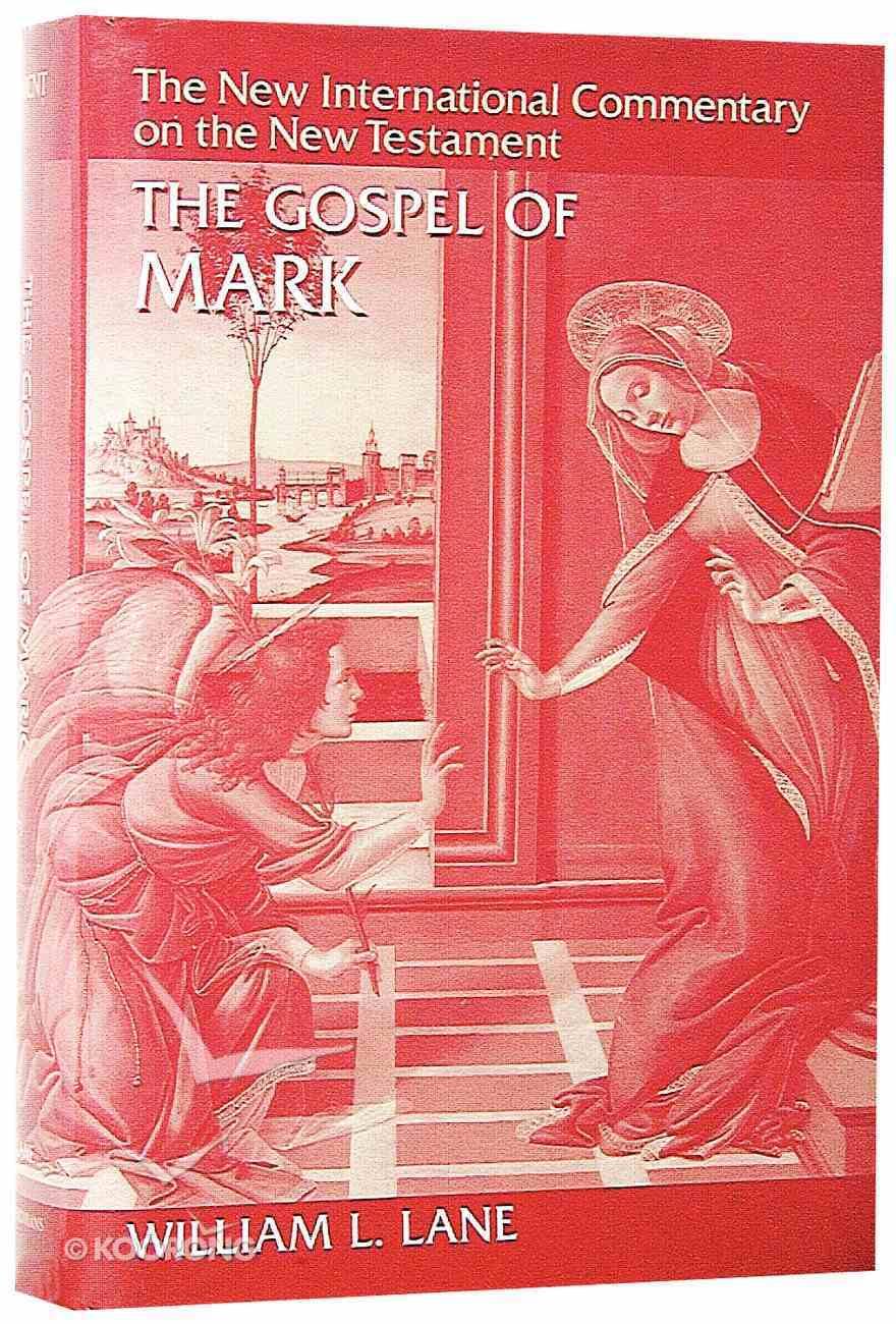 The Gospel of Mark (New International Commentary On The New Testament Series) Hardback