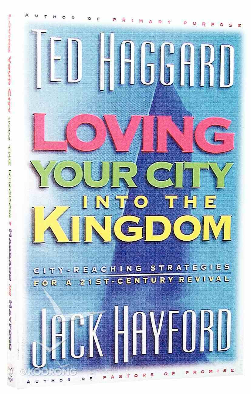 Loving Your City Into the Kingdom Paperback