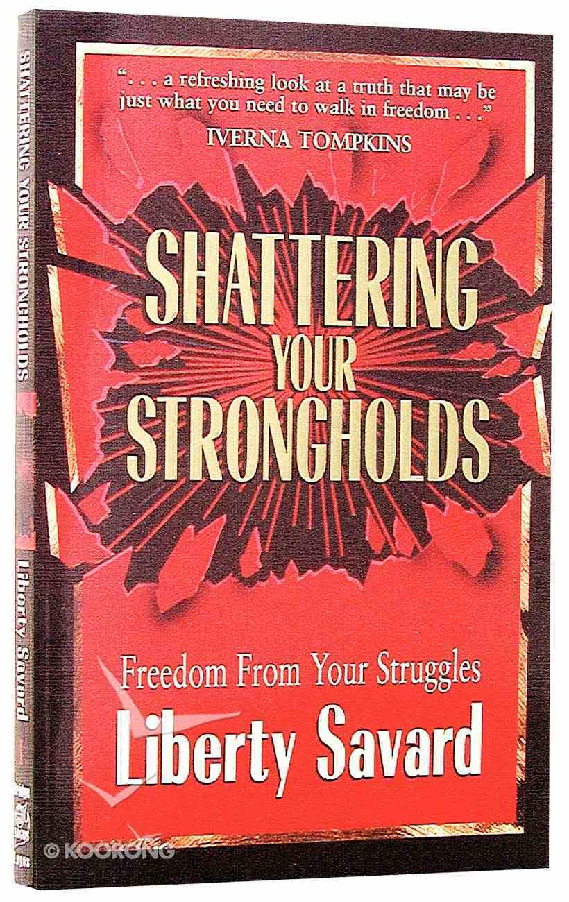Shattering Your Strongholds Paperback