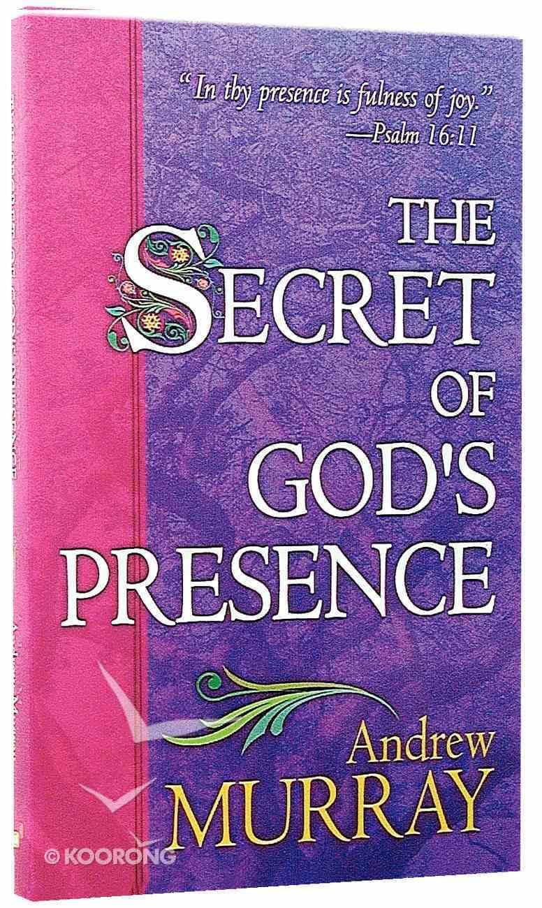 The Secret of God's Presence Paperback