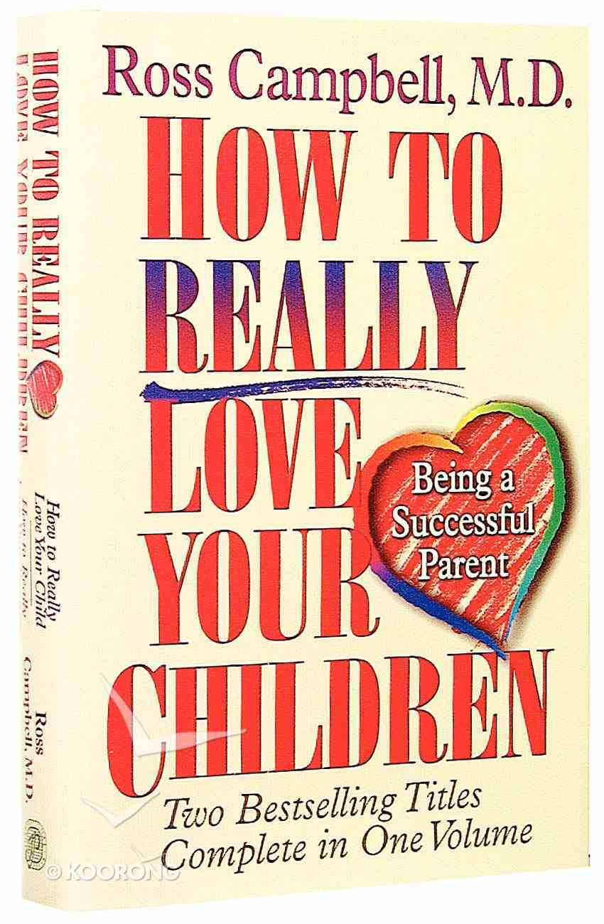 How to Really Love Your Children (2 Books In 1) Hardback