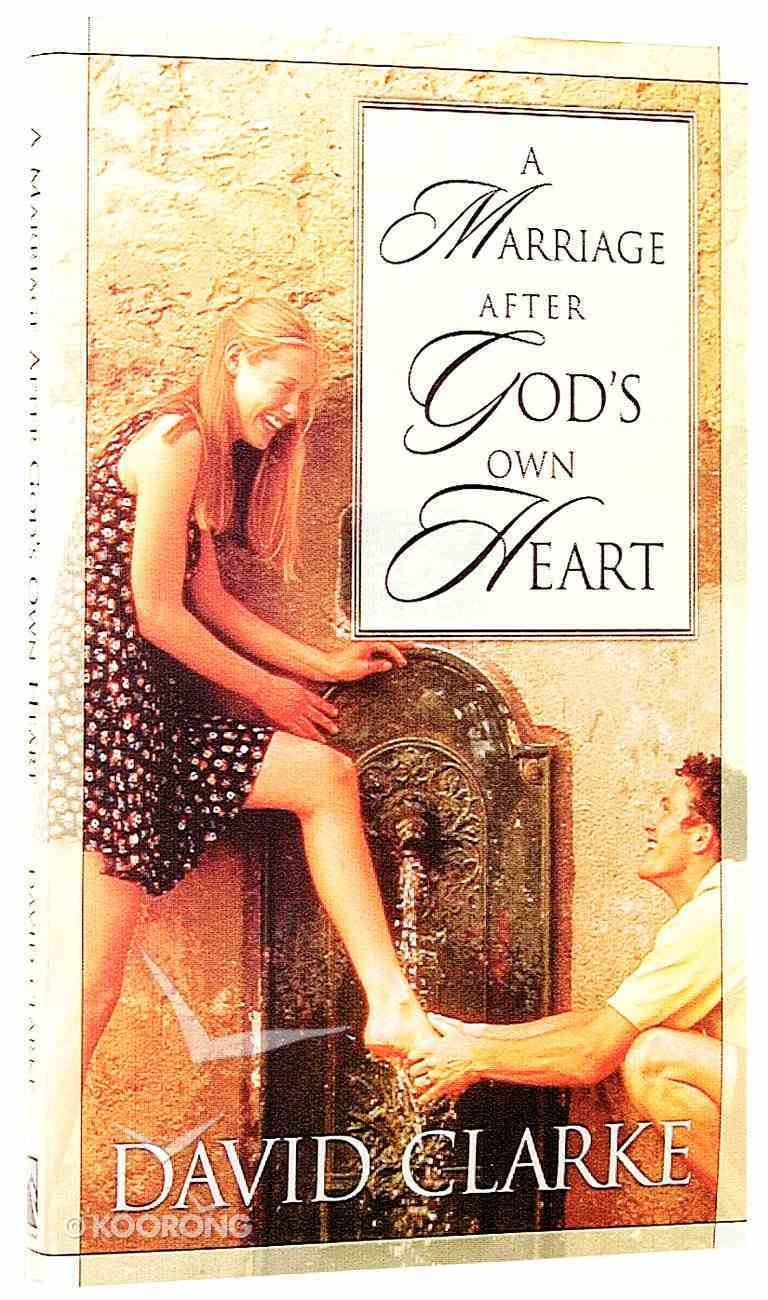 A Marriage After God's Own Heart Paperback
