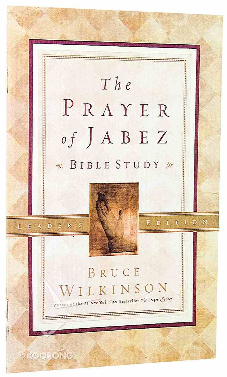 The Bth #01: Prayer of Jabez (Leaders Guide) (#01 in 1576739805 Series) Paperback
