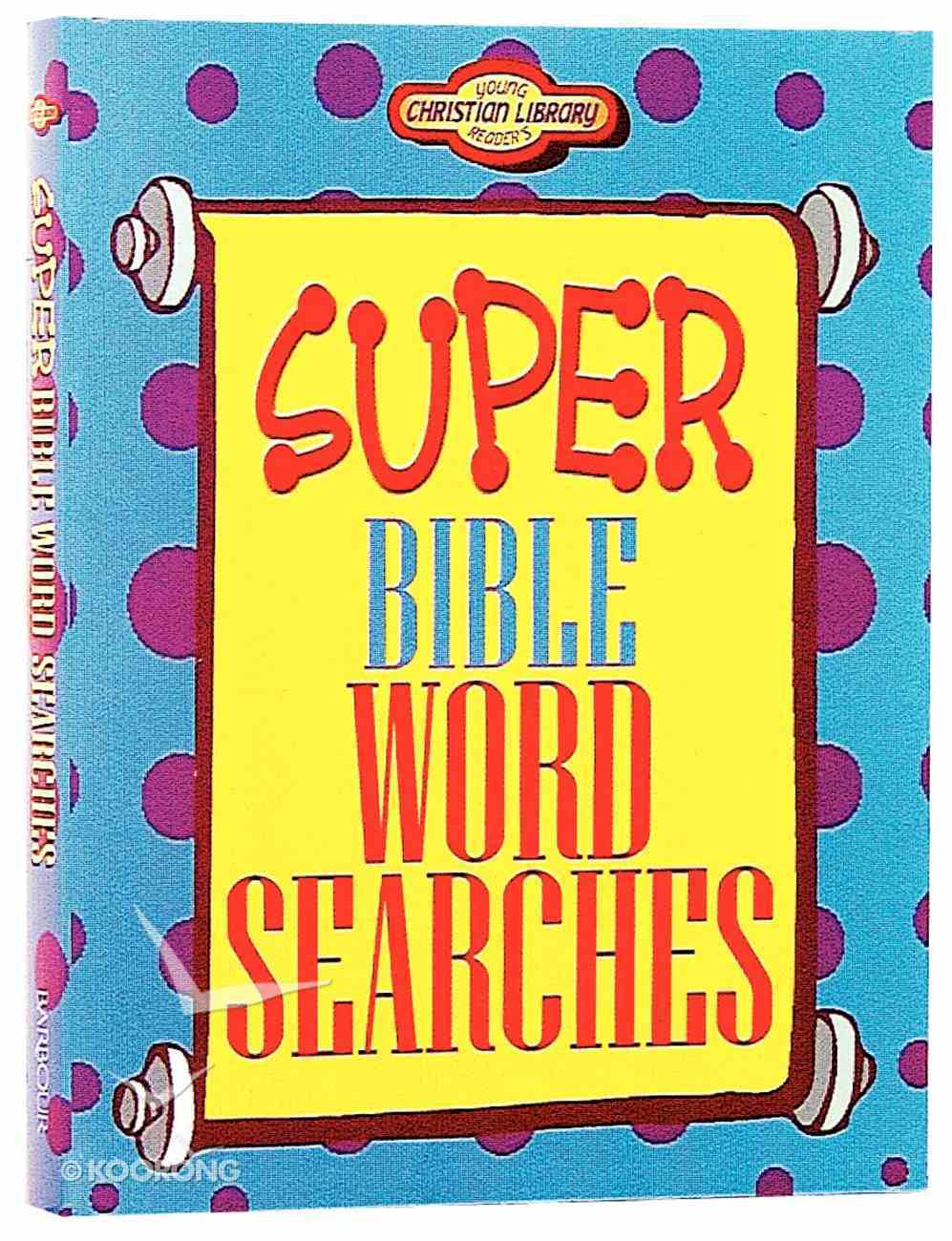 Super Bible Word Searches (Young Readers Series) Paperback