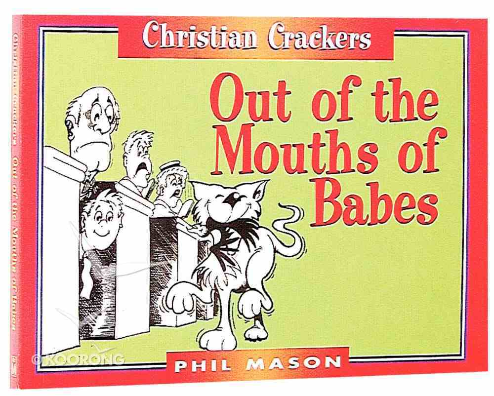 Christian Crackers: Out of the Mouths of Babes Paperback