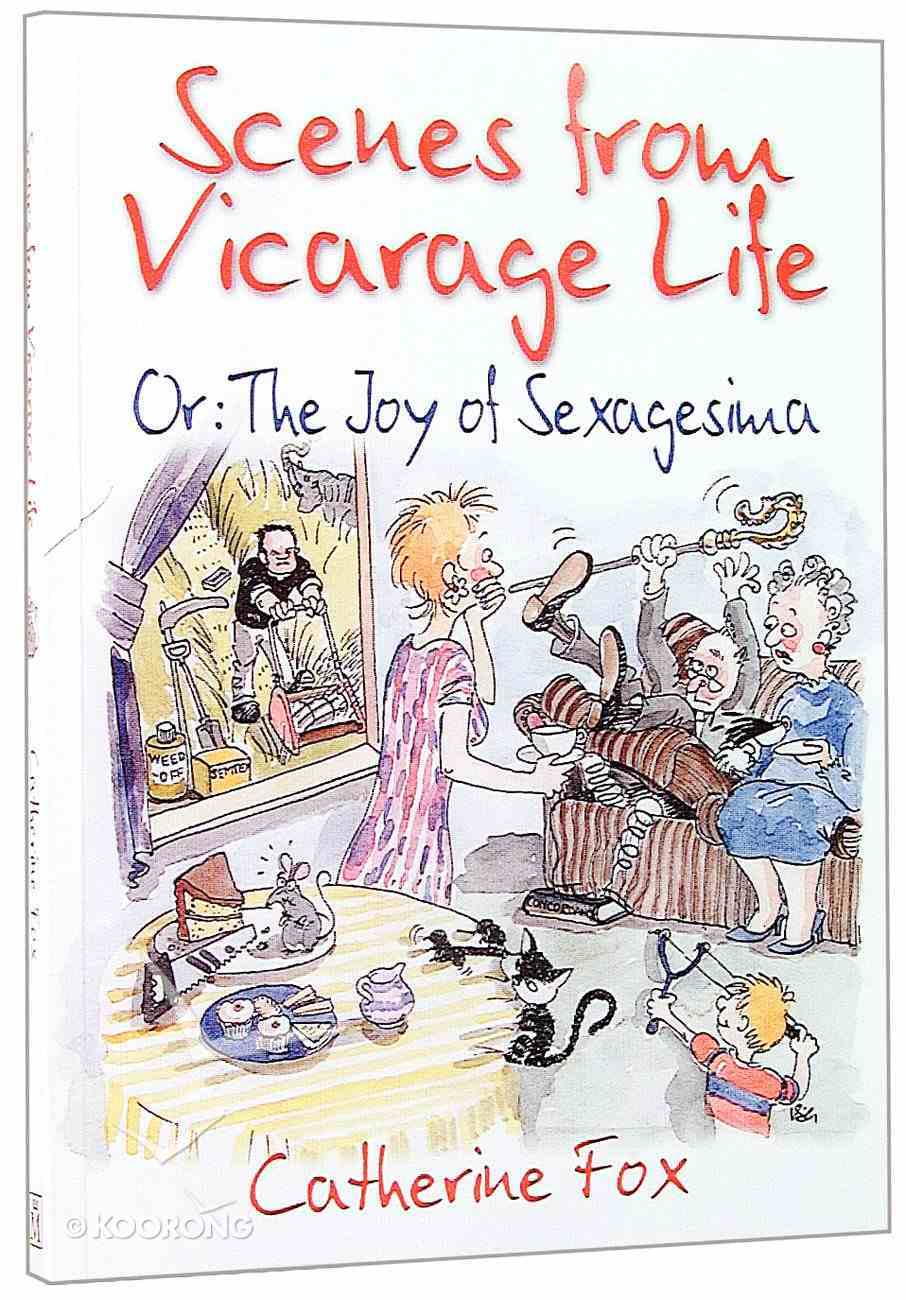 Scenes From Vicarage Life - the Joy of Sexagesima Paperback