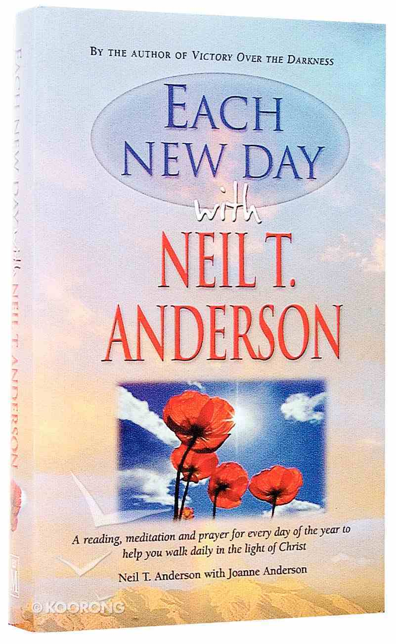 Each New Day With Neil Anderson Hardback