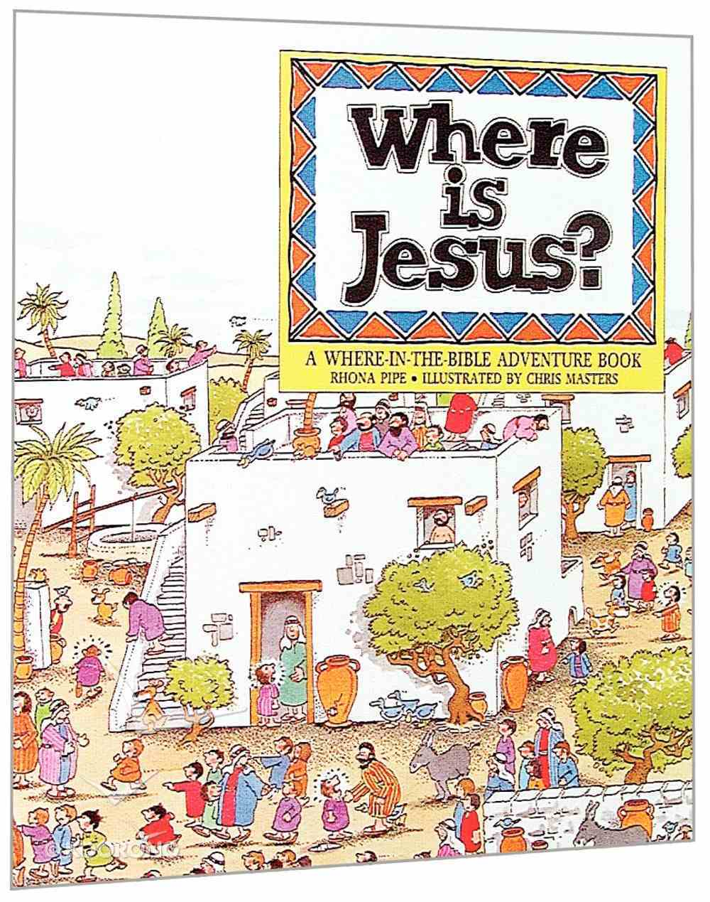 Where is Jesus? (Where In The Bible? Series) Paperback