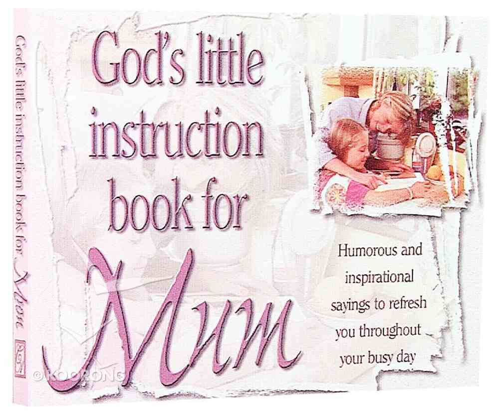 God's Little Instruction Book For Mum Paperback