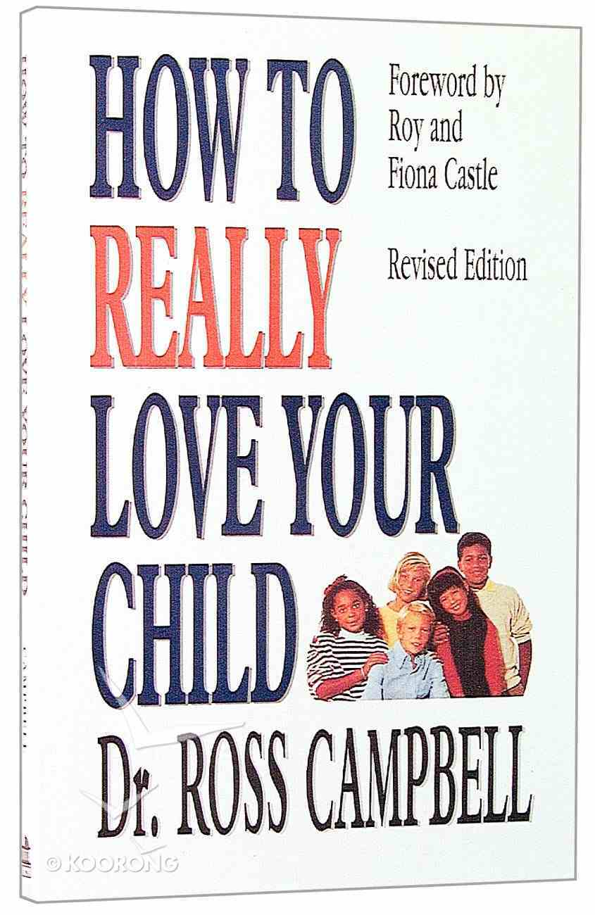 How to Really Love Your Child Paperback