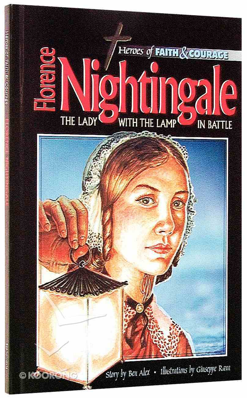 Florence Nightingale - the Lady With the Lamp (Heroes Of Faith And Courage Series) Hardback