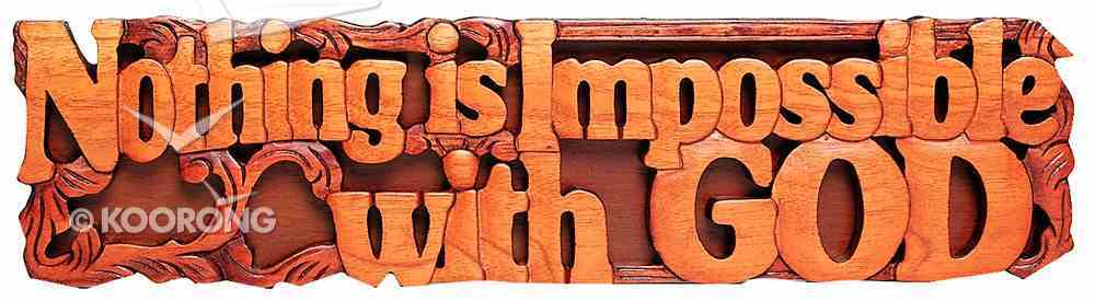 Carved: Nothing is Impossible With God Plaque