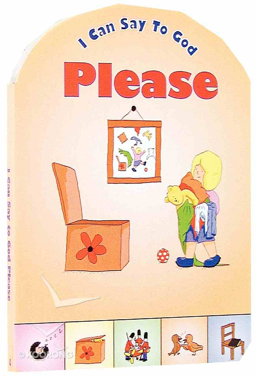 Please (I Can Say To God Series) Board Book