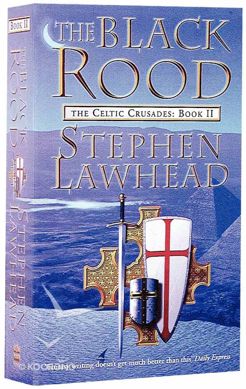 The Black Rood (#02 in Celtic Crusades Series) Paperback