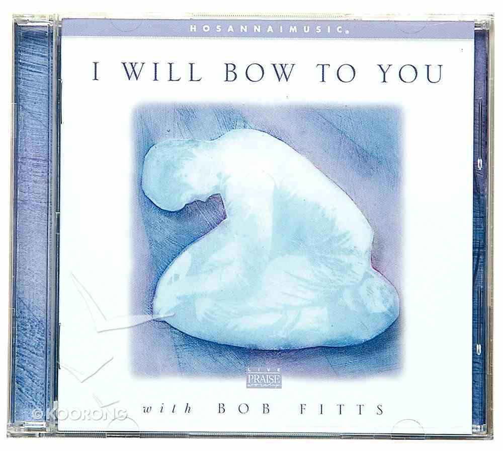I Will Bow to You CD