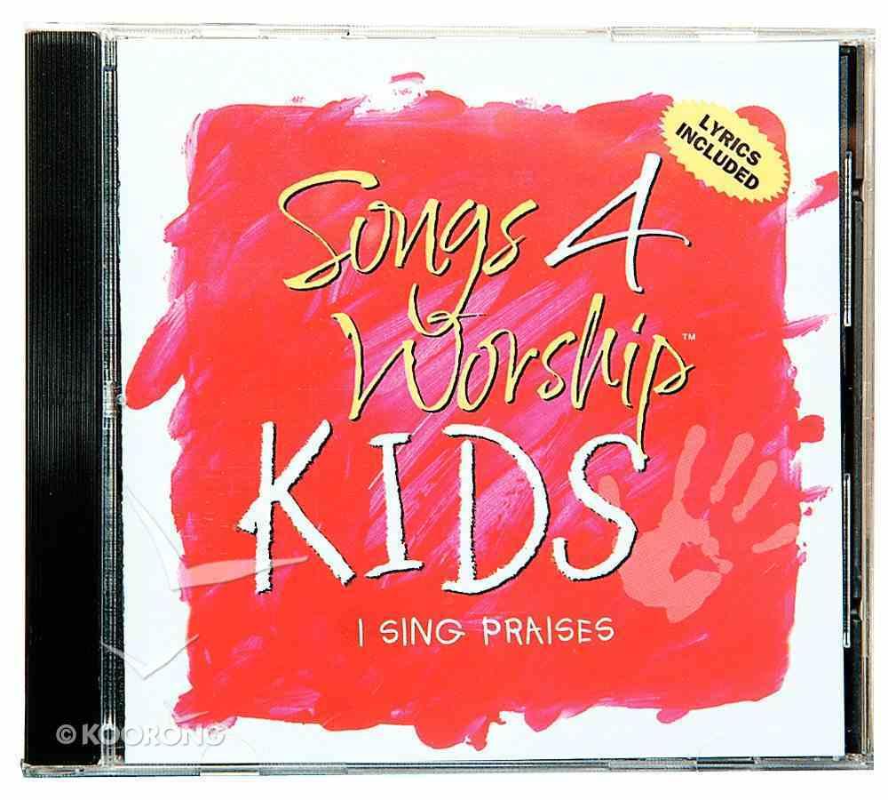 I Sing Praises (#02 in Songs 4 Worship Kids Series) CD