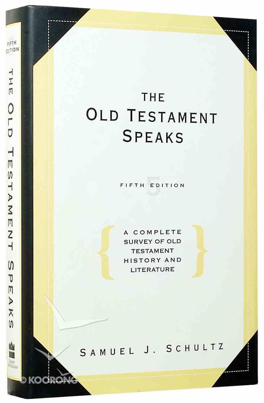 The Old Testament Speaks (5th Edition) Hardback