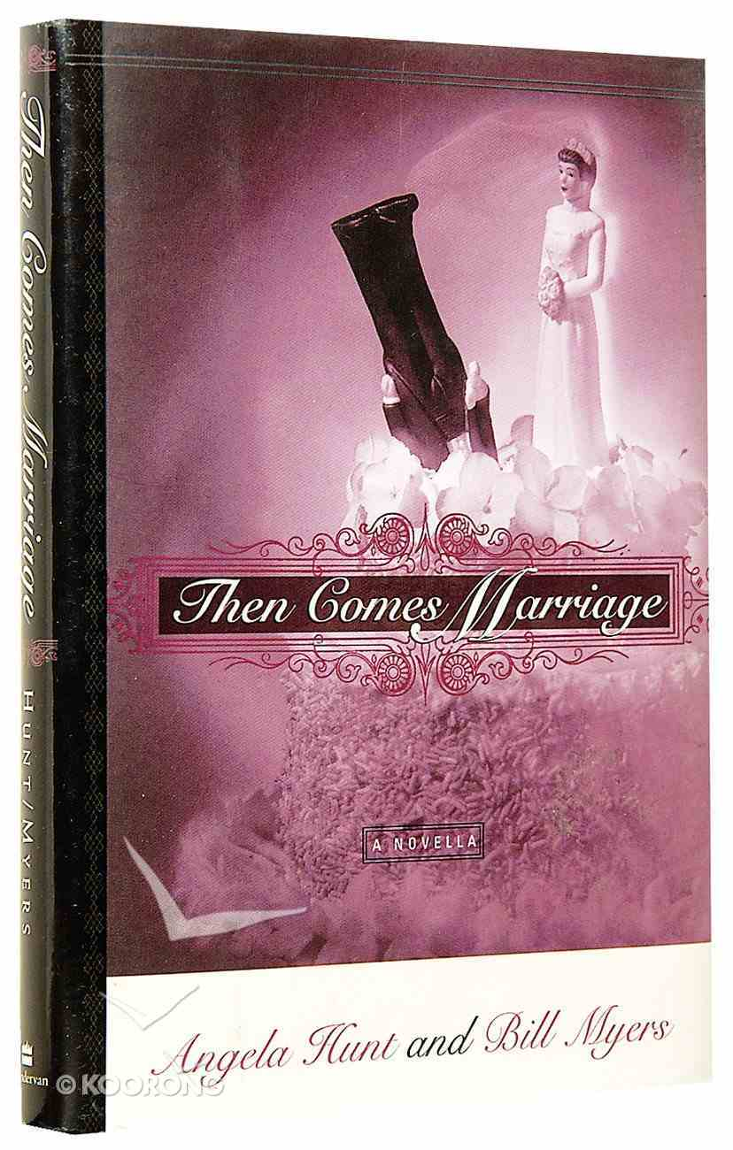 Then Comes Marriage Hardback