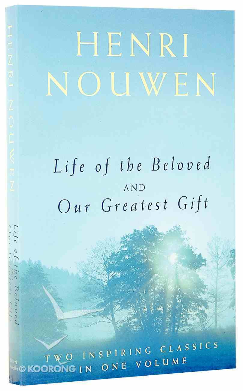 Life of the Beloved and Our Greatest Gift Paperback