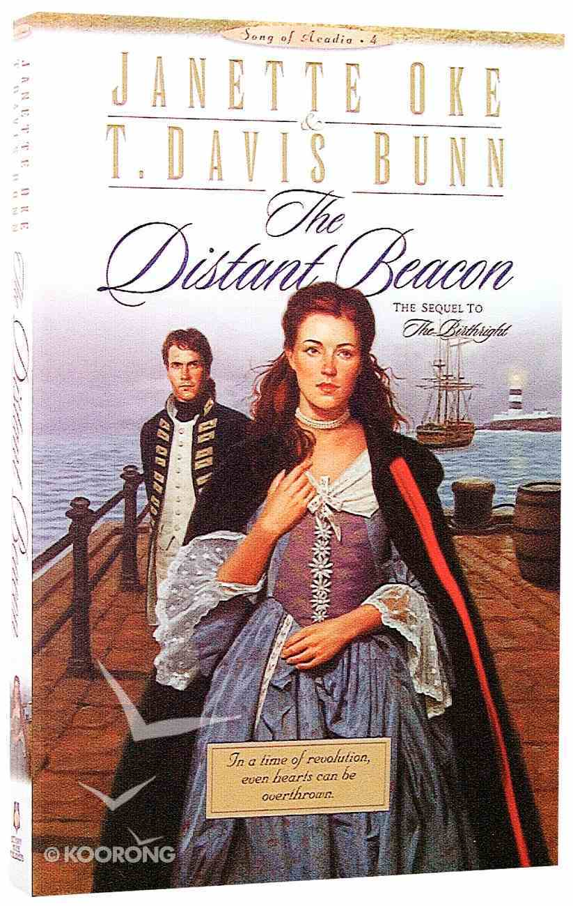 The Distant Beacon (#04 in Song Of Acadia Series) Paperback