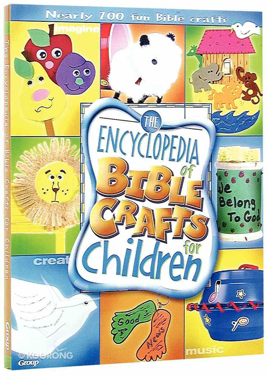 The Encyclopedia of Bible Crafts For Children Paperback