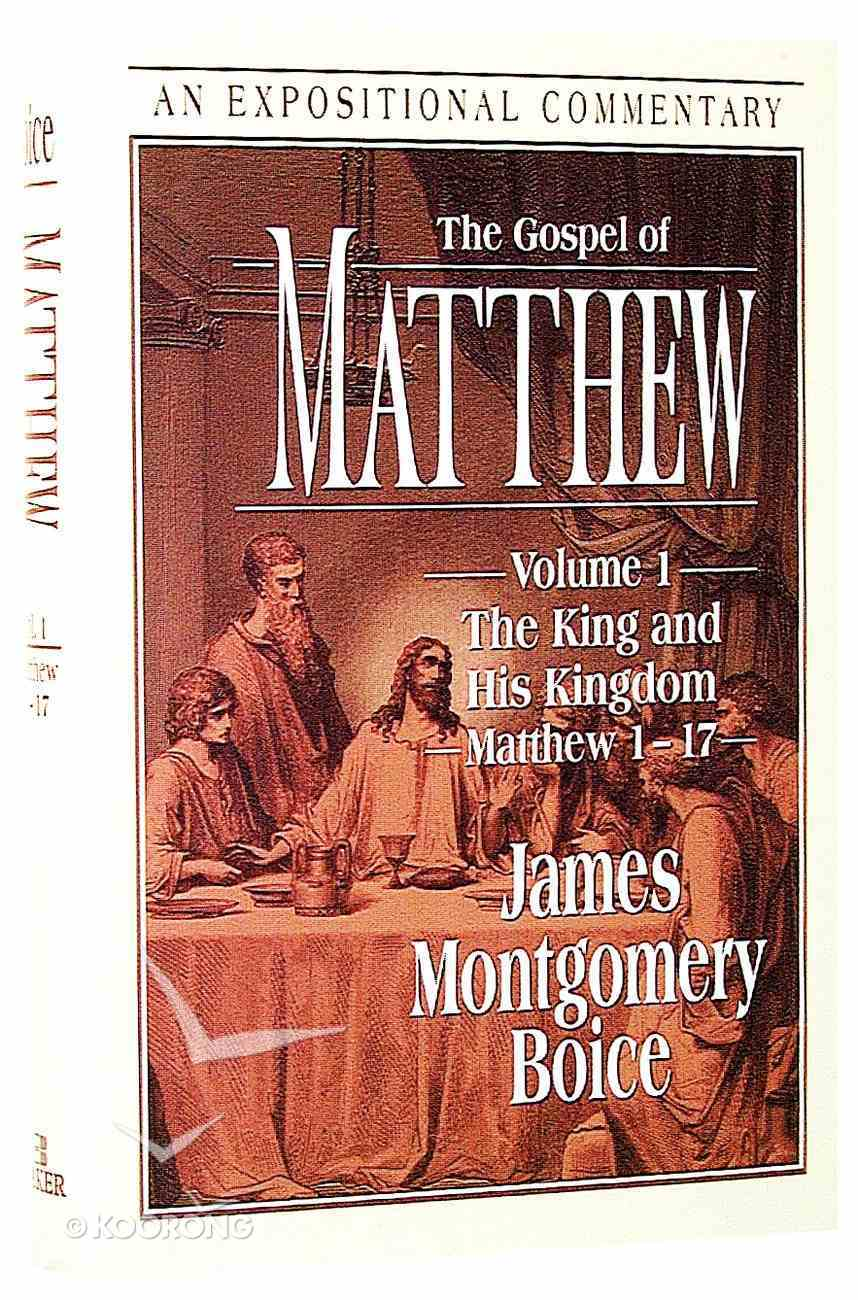 The Gospel of Matthew (Volume 1) (Expositional Commentary Series) Hardback