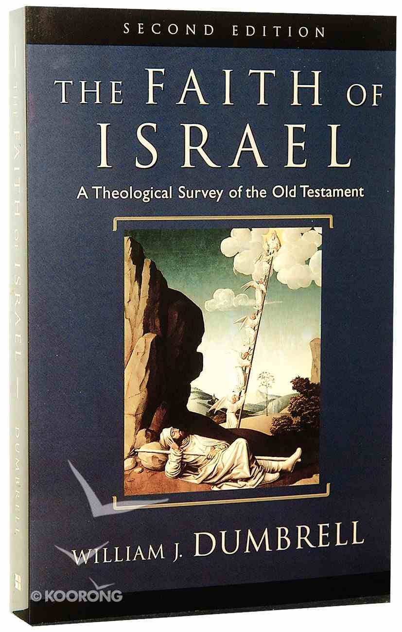 The Faith of Israel: A Theological Survey of the Old Testament (2nd Edition) Paperback