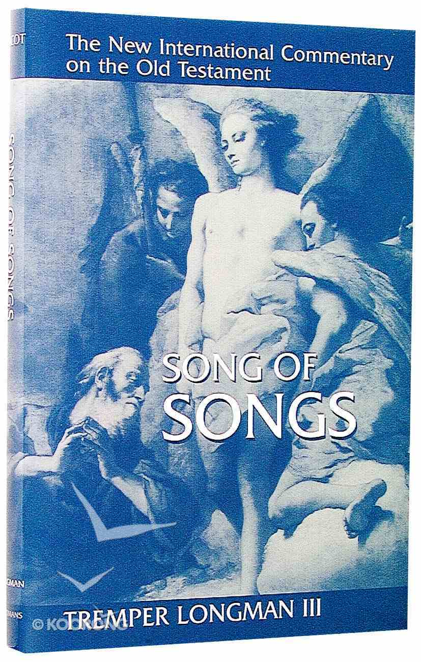 Song of Songs (New International Commentary On The Old Testament Series) Hardback