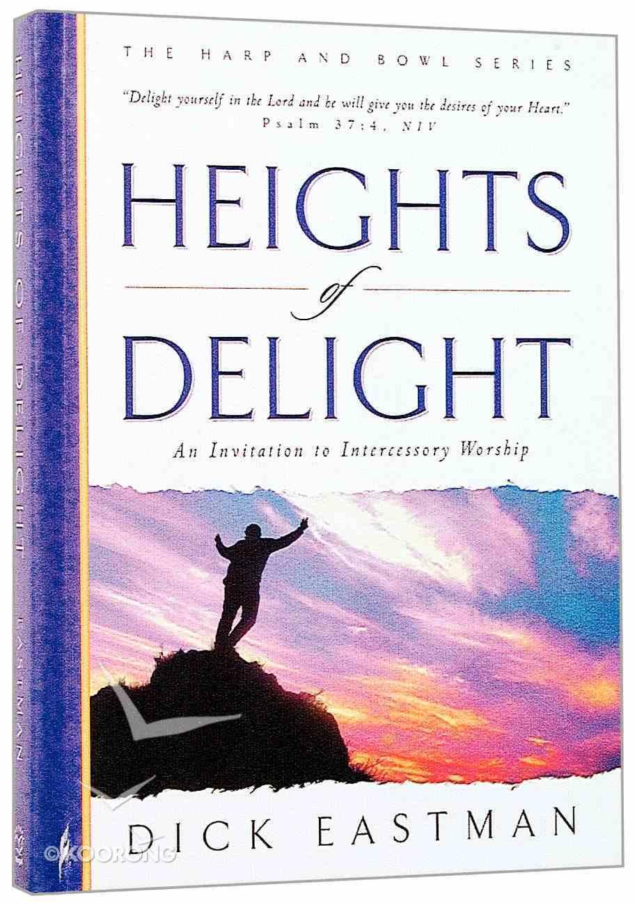 Worship Series: Heights of Delight Hardback