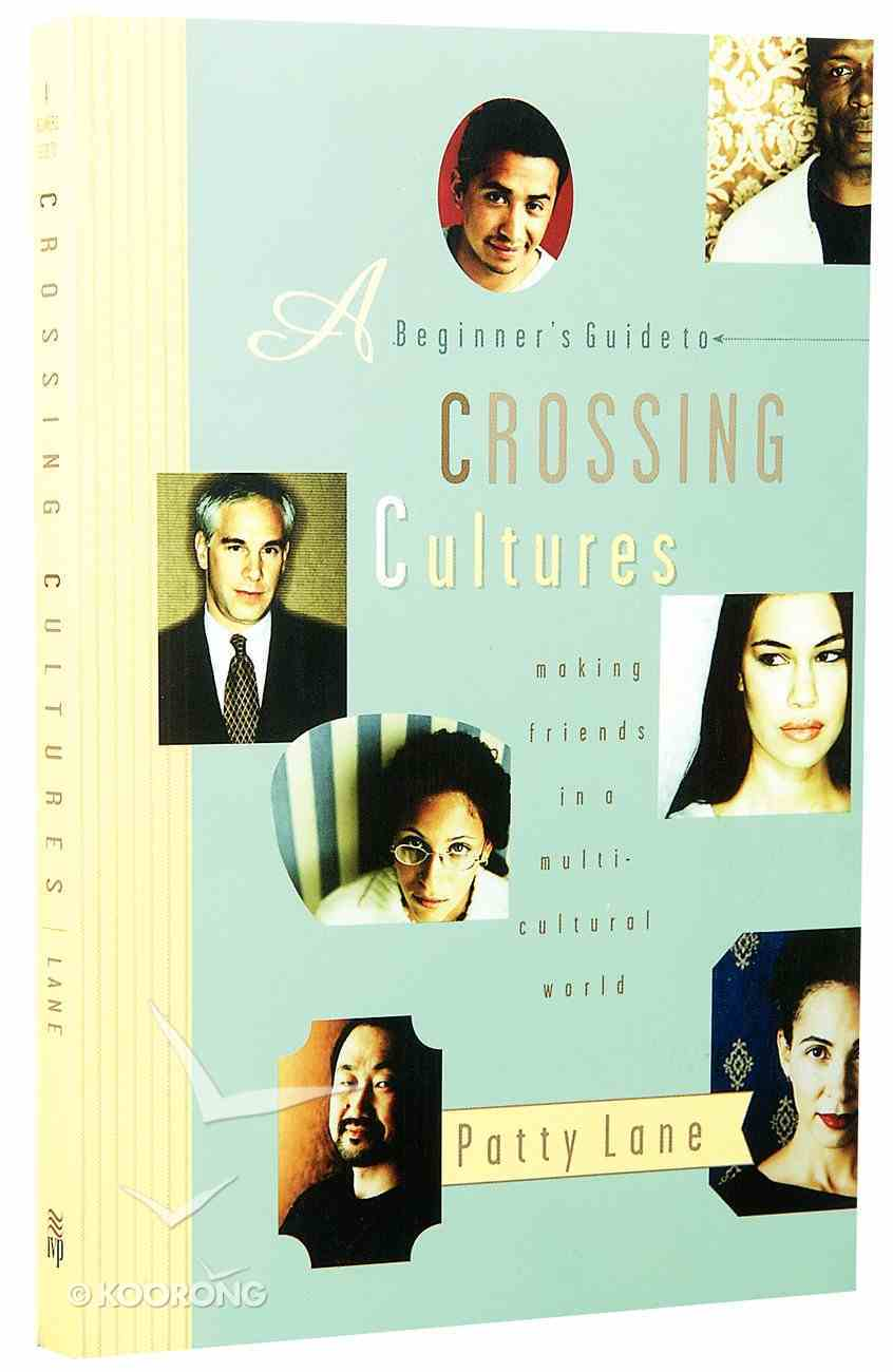 A Beginner's Guide to Crossing Cultures Paperback