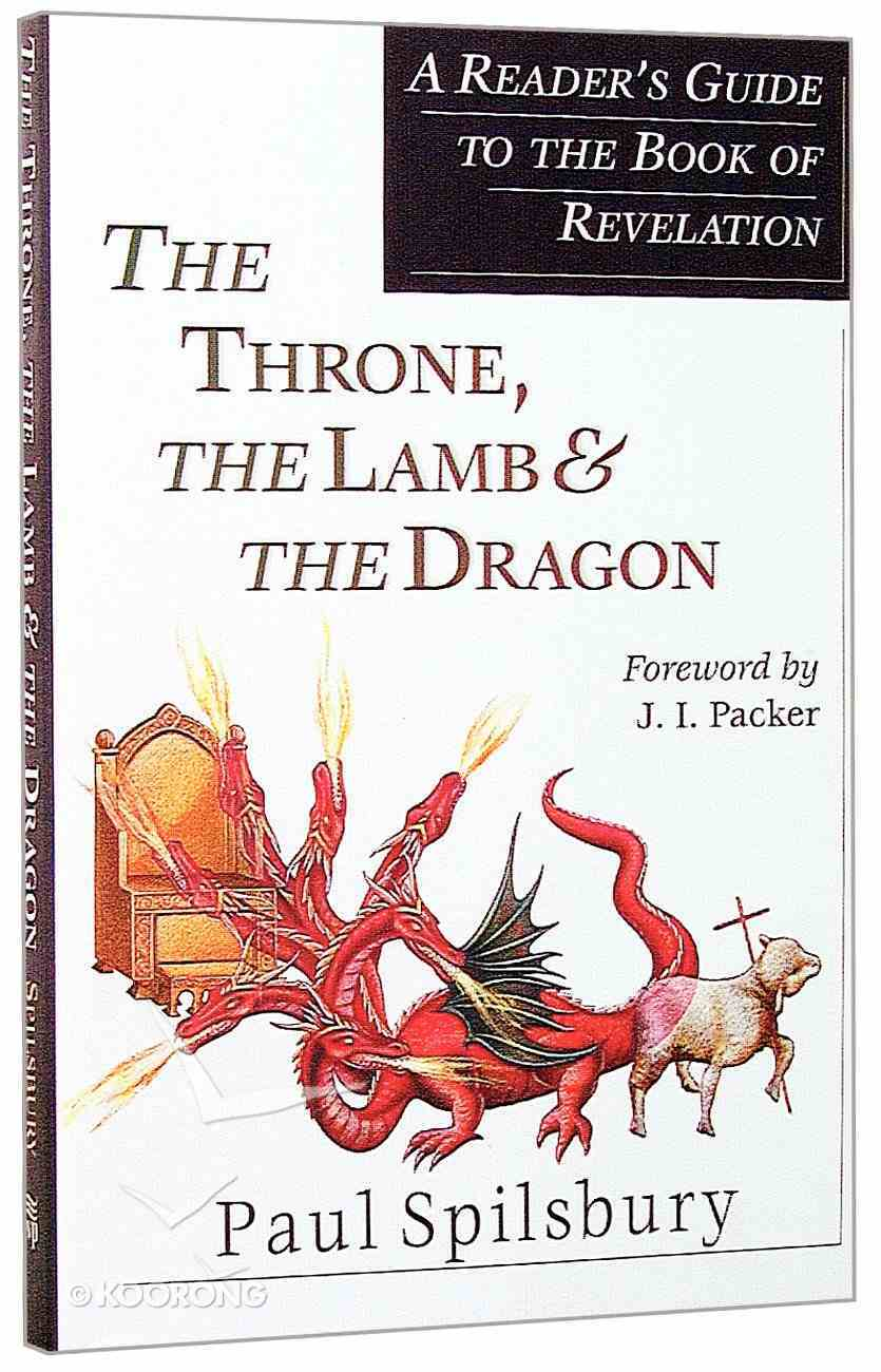 Throne, the Lamb & the Dragon, the Paperback