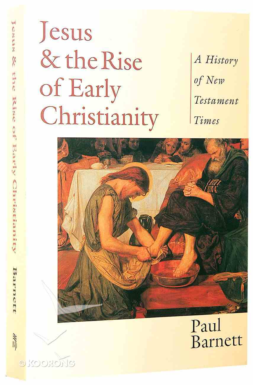 Jesus & the Rise of Early Christianity Paperback