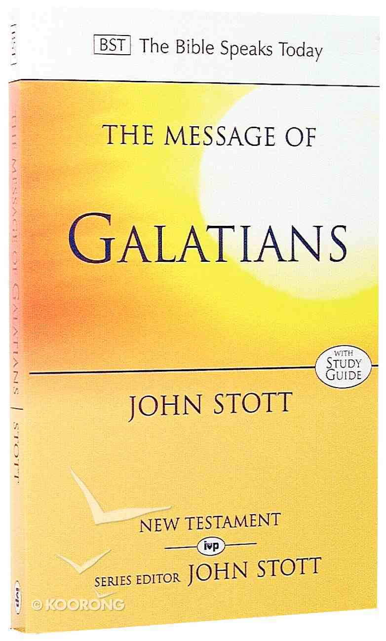 The Message of Galatians (Incl. Study Guide) (Bible Speaks Today Series) Paperback