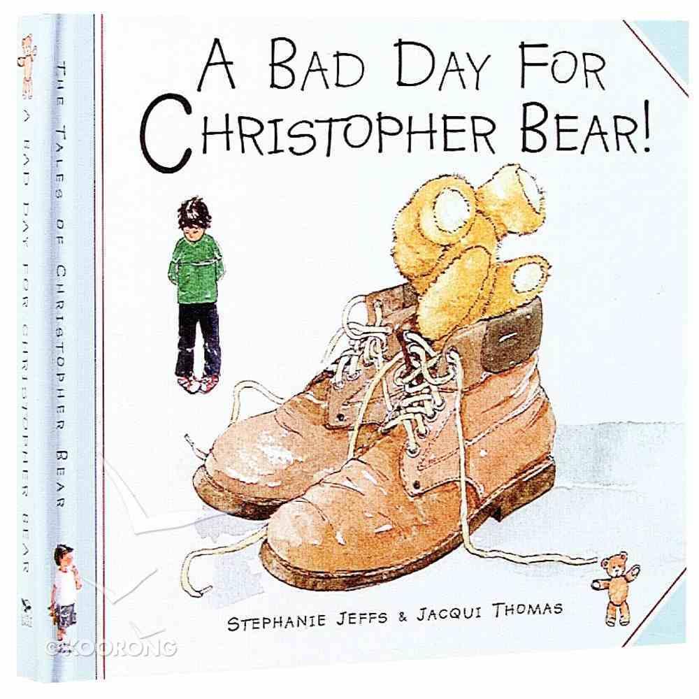 A Bad Day For Christopher Bear Hardback