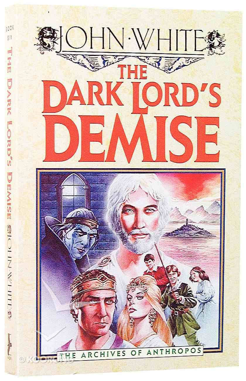 The Dark Lord's Demise (#06 in Archives Of Anthropos Series) Paperback