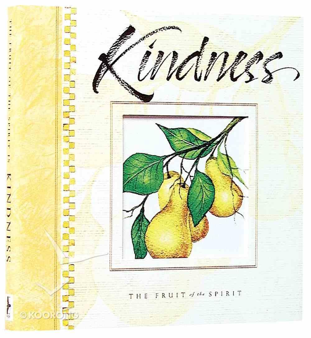 Fruits of the Spirit: Kindness Hardback