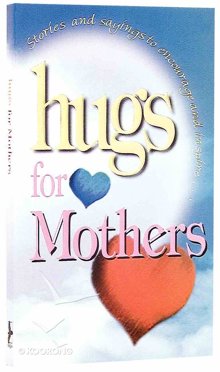 Hugs For Mothers Paperback
