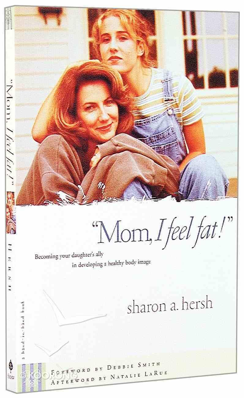 Mom, I Feel Fat Paperback