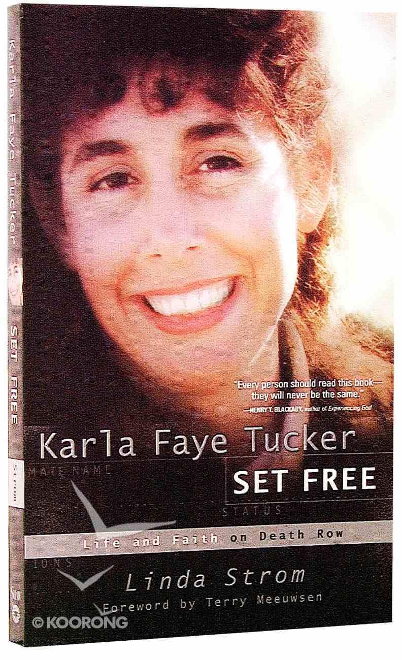 Karla Faye Tucker: Set Free Paperback