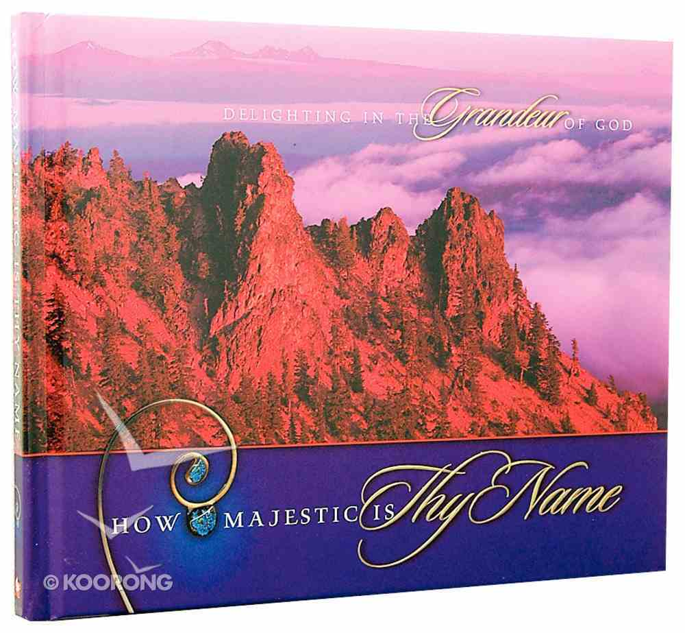 How Majestic is Thy Name Hardback