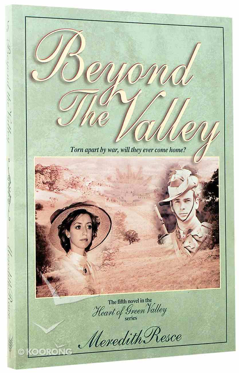 Beyond the Valley (#05 in Heart Of Green Valley Series) Paperback