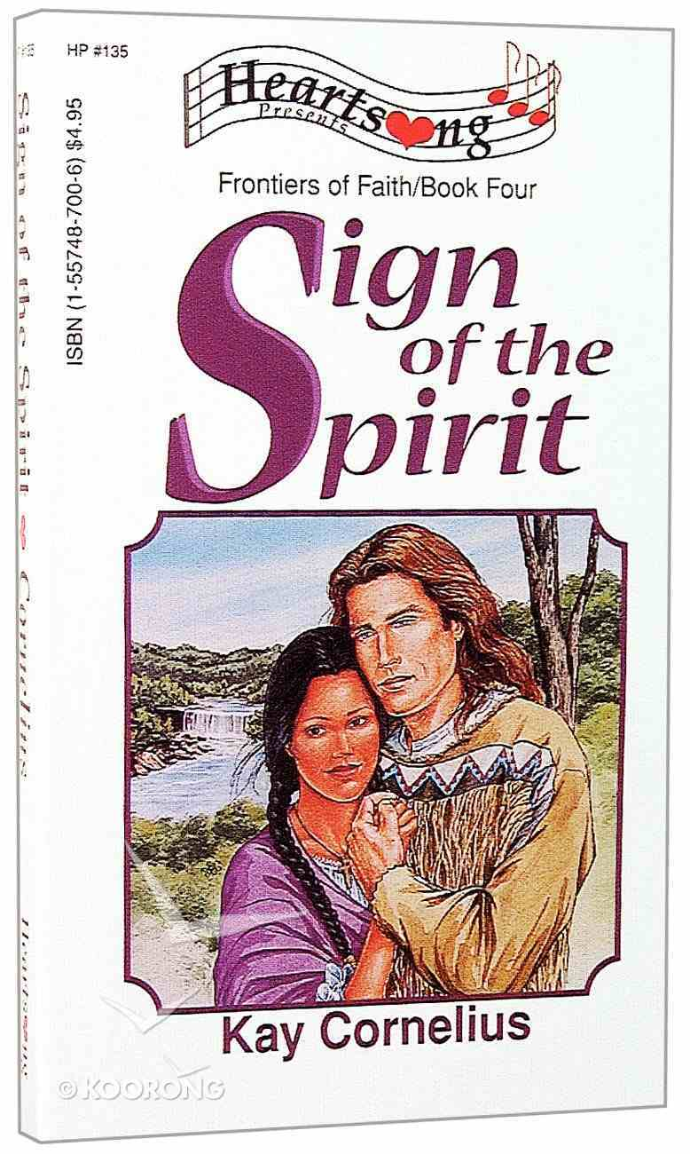 Sign of the Spirit (#135 in Heartsong Series) Paperback